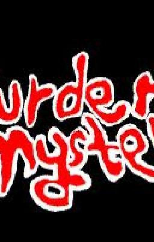 Murder Mysery story by triangle_vamp96