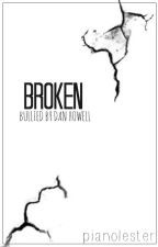 Broken: Bullied by Dan Howell (Sequel to No Escape) by pianolester