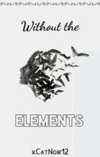 Without the Elements by xCatNoir12