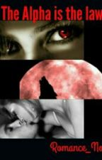 The alpha's the law by Romance_Novels_