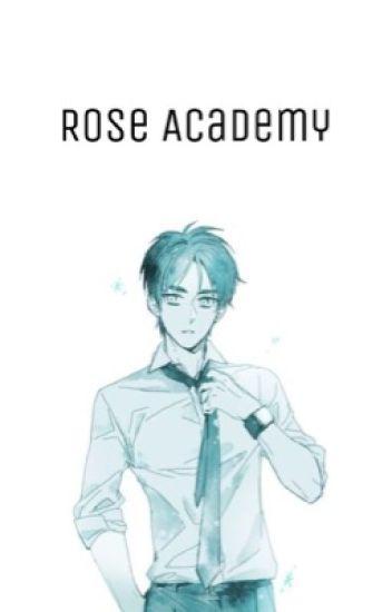 Rose Academy - ✿ - Wattpad