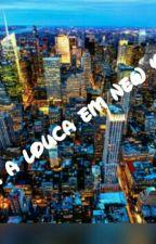 Deu a louca em New York by cacahhhhhhh