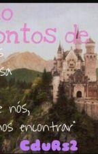 """""""O Reino dos Contos de Fadas"""" [ Completo] by CdURs2"""