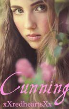 Cunning (On Hold) by Destroyyya