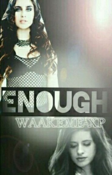 Enough ( A Camren Fanfic)