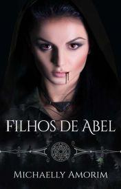 Filhos de Abel - Herdeiros do Sangue - I by MichaellyAmorim