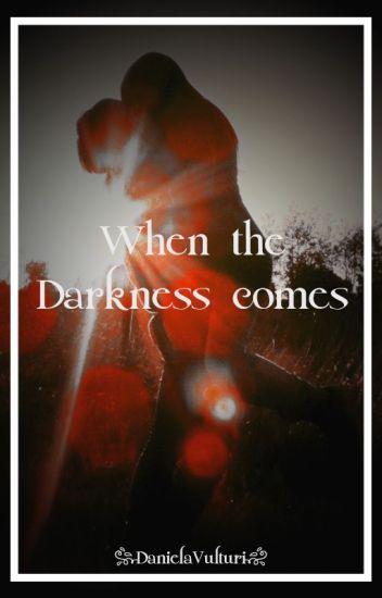 When the Darkness Comes (La hija de los Vulturis)