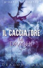 Il Cacciatore Di Draghi by DragonHeart287