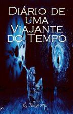 Diário de uma Viajante do Tempo by Naty4045