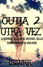 Ouija 2: Otra Vez by IsaVRR