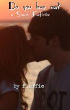 Do you love me? ~ Smosh Fanfiction by fullafluf