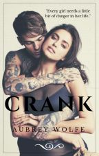 CRANK (Book One) by MissAmane
