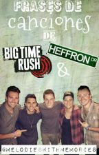 Frases de Canciones de Big Time Rush & Heffron drive by MelodiesWithMemories