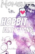 Momente in Hobbit- Fanfictions, die jeder kennt!:D by middleearthnerd_