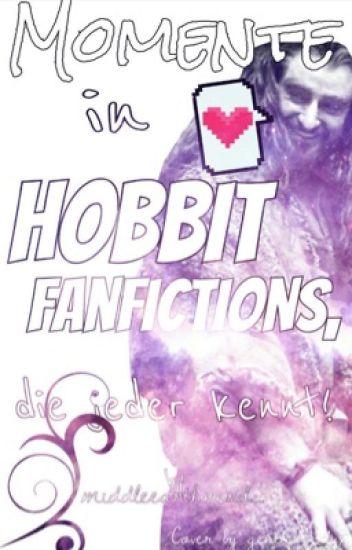 Momente in Hobbit- Fanfictions, die jeder kennt!:D