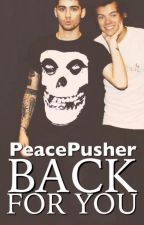 Back For You (Zarry AU) by PeacePusher