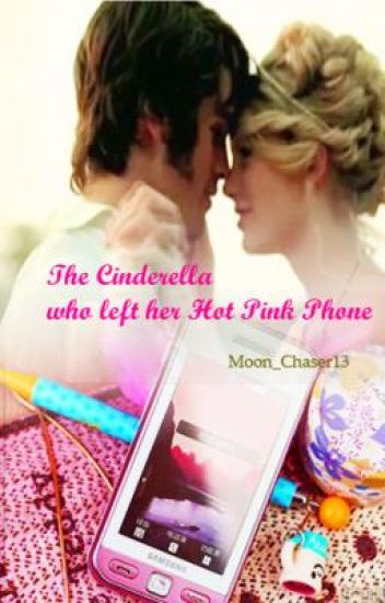 The Cinderella who left her hot pink phone