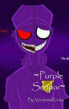 Purple Senpai (Vincent x Yandere!Reader) by VendettaRocks_8