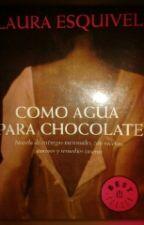 """Como agua para chocolate"" de Laura Esquivel by LeanEnLlamas"