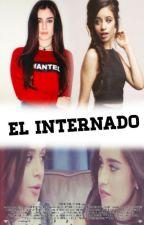 El Internado (Camren) by Lauren5Hpasiva