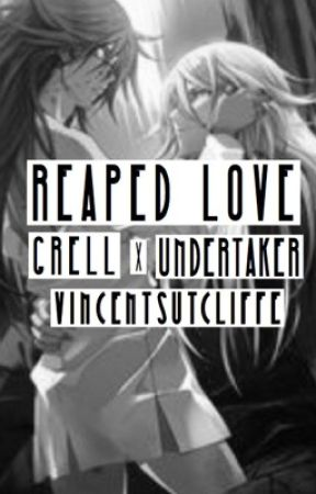 Reaped Love (Grell x Undertaker Fanfic) by VincentSutcliffe