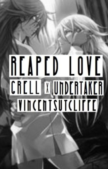 Reaped Love (Grell x Undertaker Fanfic)