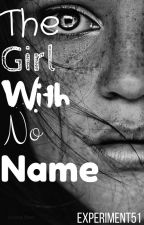 The Girl With No Name (VERY SLOW UPDATES) by Experiment51