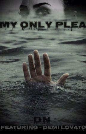 My Only Plea by DeathlyNight