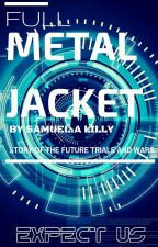FULL METAL JACKET Book 1 by samthefearful