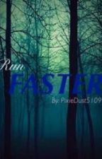 Run Faster by That_redhed_chick