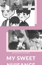 My sweet nuisance|| kaisoo mpreg by pyonidax