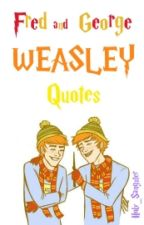 Fred and George Weasley Quotes by fandcmqueen