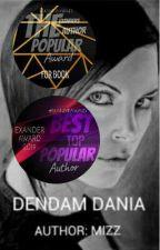 DENDAM DANIA by xoxmizzxox