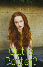 Outra Potter? by MsBorderline