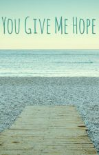 You Give Me Hope (A Percabeth FanFiction) by Books4Eternity7
