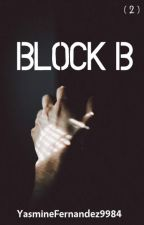 Block B (ManxMan|MC|Mpreg) - BLOCK SERIES - BOOK 2 by YasmineFernandez9984