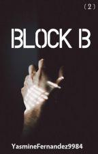 Block B (ManxMan|MC|Mpreg) - BLOCK SERIES - BOOK 2 by YasmineFernandez9984