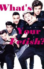 What's Your Fetish? ~ A Zianourry Fanfiction ~ by TheWordsYouSpoke