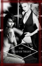 Kaylor: Dead of Night by Misskaylor