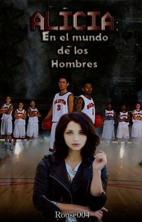 Alicia en el mundo de los hombres (Editando) by Rouse004