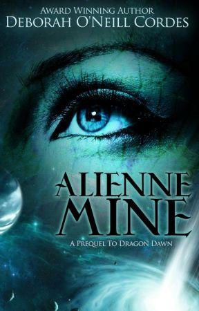 Alienne Mine, A Prequel to Dragon Dawn by DeborahONeillCordes
