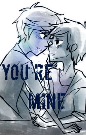 You're Mine (BillDip)    #Wattys2016