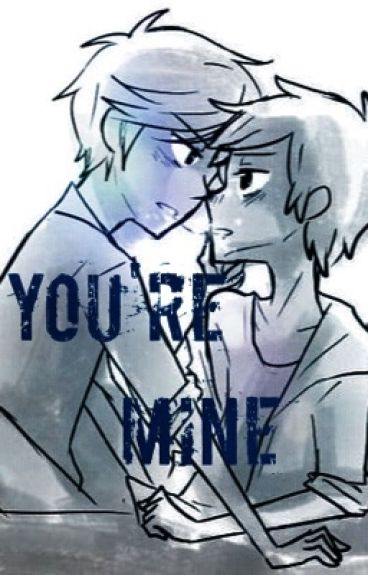 You're Mine (BillDip)    #Wattys2016