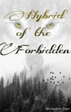 Hybrid of the Forbidden [Wattys 2017] by Sapphire_Pages