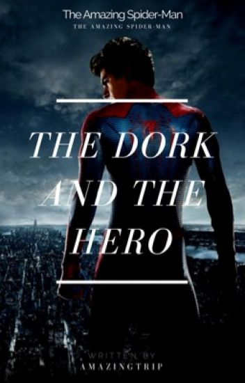 The Dork and the Hero || Peter Parker ✔️