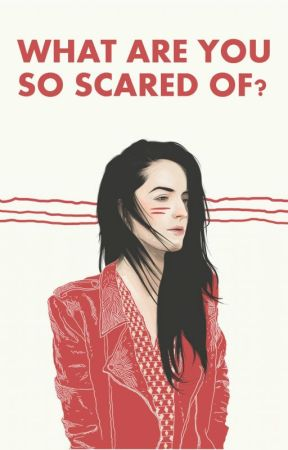 What Are You So Scared Of? | ✓ by rescuingraven
