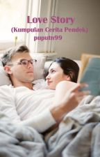 Love Story (Kumpulan Cerita Pendek) by puputn99