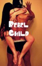 Rebel Child by dont_let_me_go