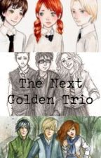 The Next Golden Trio: A Harry Potter Next Gen Tale... [ON HOLD] by i_heart_h_potter