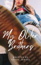 My Older Brothers by --JOJO--